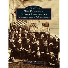 The Kashubian Polish Community of Southeastern Minnesota (Images of America)