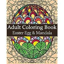 Adult Coloring Book : Easter Egg & Mandala: Mandala coloring book for adults