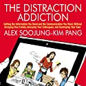 The Distraction Addiction Audiobook by Alex Soojung-Kim Pang Narrated by Walter Dixon