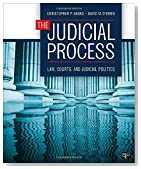 The Judicial Process: Law, Courts, and Judicial Politics