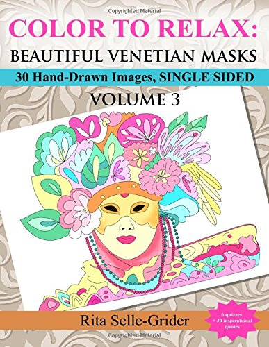 COLOR TO RELAX: Beautiful Venetian Masks: 30 Hand-Drawn Images, Single Sided (Volume 3)