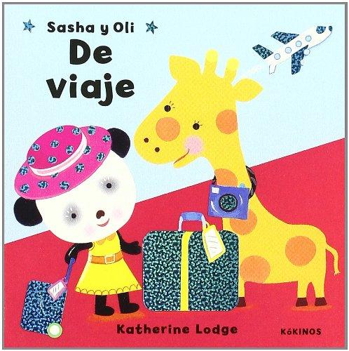 Sasha Y Oli De Viaje/ Sasha and Oli on a Trip (Spanish Edition) pdf