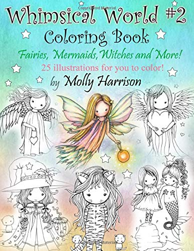 Whimsical World #2 Coloring Book: Fairies Mermaids Witches Angels and More!