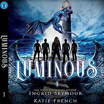 Luminous - YA audiobook by Ingrid Seymour and Katie French