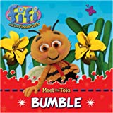 Bumble. [Text by Mandy Archer] (Fifi and the Flowertots)