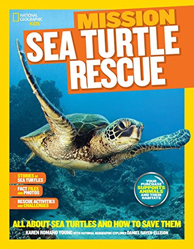 National Geographic Kids Mission: Sea Turtle Rescue: All About Sea Turtles and How to Save Them (NG Kids Mission: Animal Rescue)