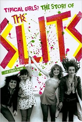 Book Typical Girls? The Story of The Slits by Zoe Street Howe (6-Jul-2009)
