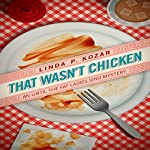 That Wasn't Chicken: Until the Fat Ladies Sing Cozy Mystery Series, Book 4 | Linda Kozar