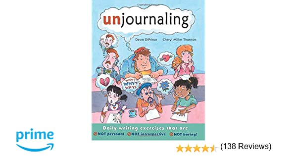 Amazon.com: Unjournaling: Daily Writing Exercises That Are Not ...
