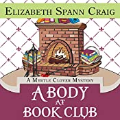 A Body at Book Club: Myrtle Clover Mysteries | Elizabeth Spann Craig
