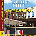 Sawmill Springs Audiobook by Gerri Hill Narrated by Nicol Zanzarella