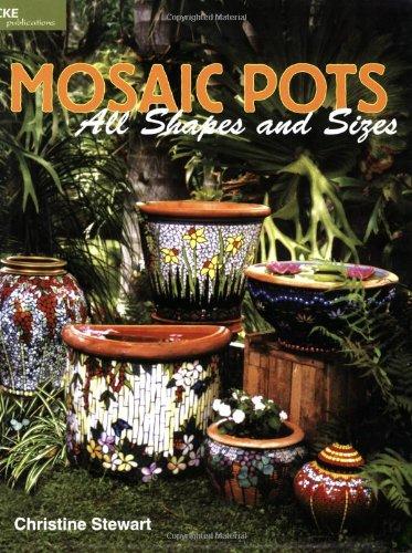 Mosaic pots all shapes and sizes christine stewart 9780935133868 mosaic pots all shapes and sizes christine stewart 9780935133868 amazon books workwithnaturefo
