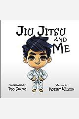 Jiu Jitsu and Me Kindle Edition