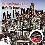 Ain't No School Like the Old School by Solomon Douglas