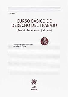 Curso Básico de Derecho del Trabajo (Para Titulaciones no Jurídicas) 14ª Edición 2018 (