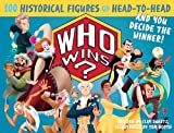 img - for Who Wins?: 100 Historical Figures Go Head-to-Head and You Decide the Winner! book / textbook / text book