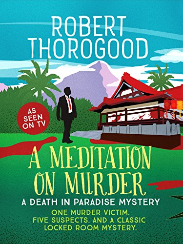 A Meditation on Murder (A Death in Paradise Mystery Book 1) by [Thorogood, Robert]