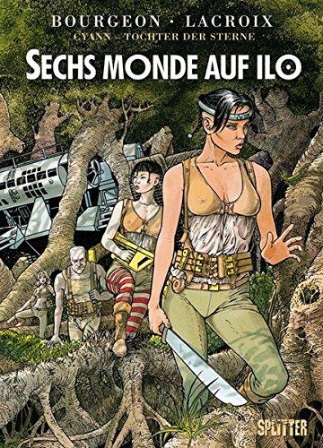 Cyann – Tochter der Sterne: Band 2. Band 2 | Sechs Monde auf IlO Gebundenes Buch – 1. Dezember 2012 François Bourgeon Claude Lacroix Splitter-Verlag 3868695508