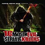 10 Most Evil Serial Killers | Philip Gardiner