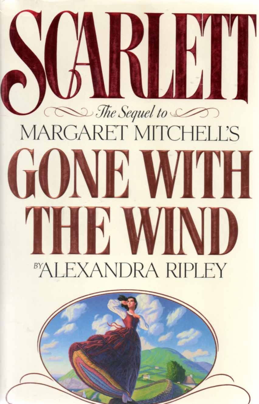 Scarlett: The Sequel to Margaret Mitchell's Gone With the Wind, Alexandra Ripley