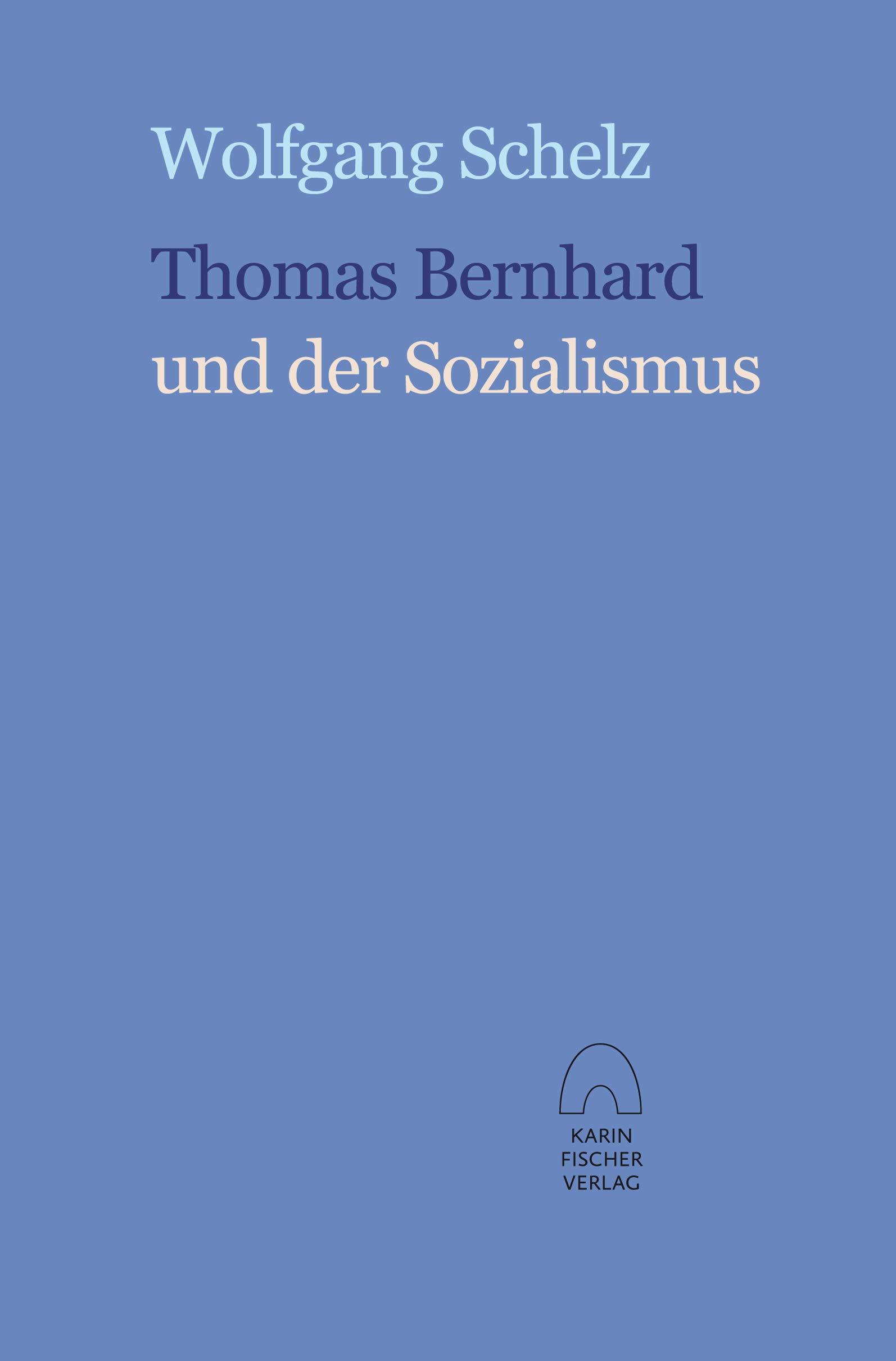 Thomas Bernhard und der Sozialismus