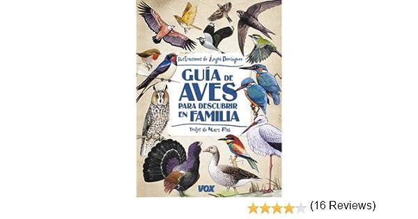 Guía de aves para descubrir en familia Vox - Infantil / Juvenil - Castellano - A Partir De 5/6 Años - Guías De Campo: Amazon.es: Domínguez Gazpio, Ángel, Domínguez Gazpio, Ángel: Libros