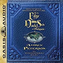 On the Edge of the Dark Sea of Darkness: Adventure. Peril. Lost Jewels. And the Fearsome Toothy Cows of Skree. Audiobook by Andrew Peterson Narrated by Peter Sandon