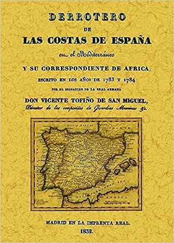 Derrotero de las costas de España en el Mediterráneo y su ...