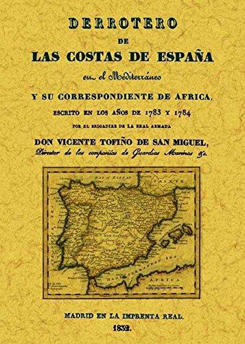 Derrotero de las costas de España en el Mediterráneo y su correspondiente de África ebook