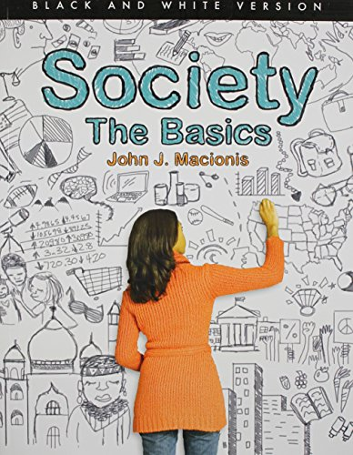 Society: The Basics (Black and White version) (12th Edition)