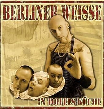 In Toifels Kuche Vinyl Lp Berliner Weisse Amazon De Musik