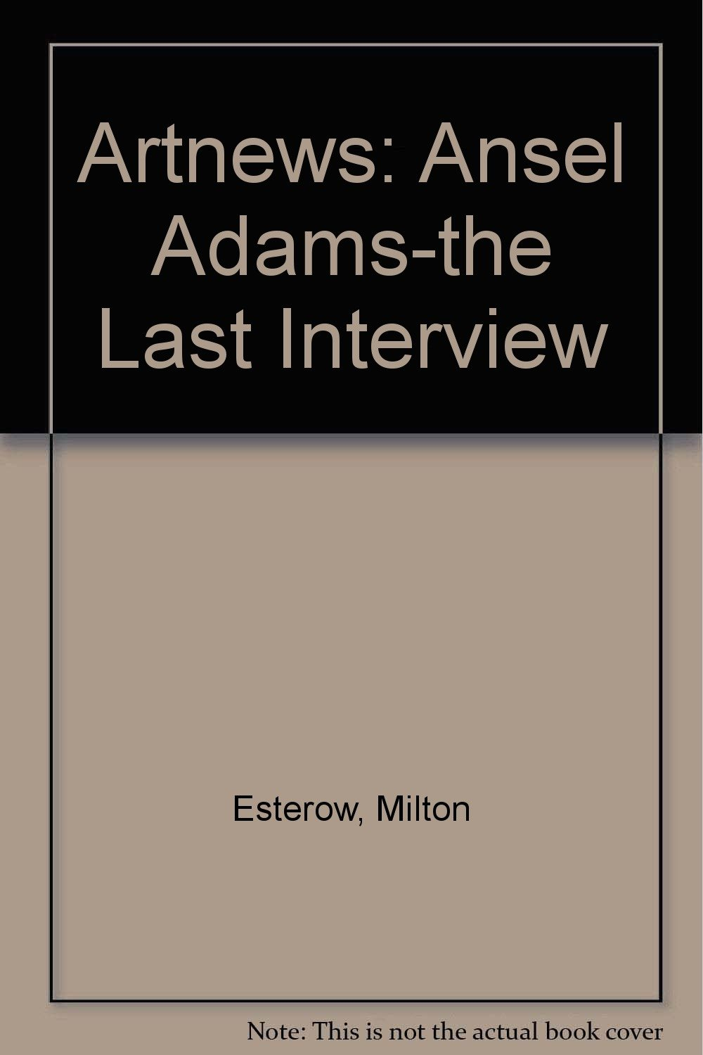 artnews ansel adams the last interview