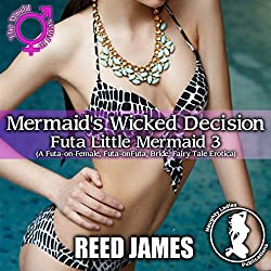Mermaid's Wicked Decision: Futa Little Mermaid 3