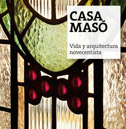 Descargar Libro Casa Masó: Vida Y Arquitectura Novecentista Jordi Puig Castellano