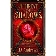 A Threat of Shadows (The Keeper Chronicles Book 1)