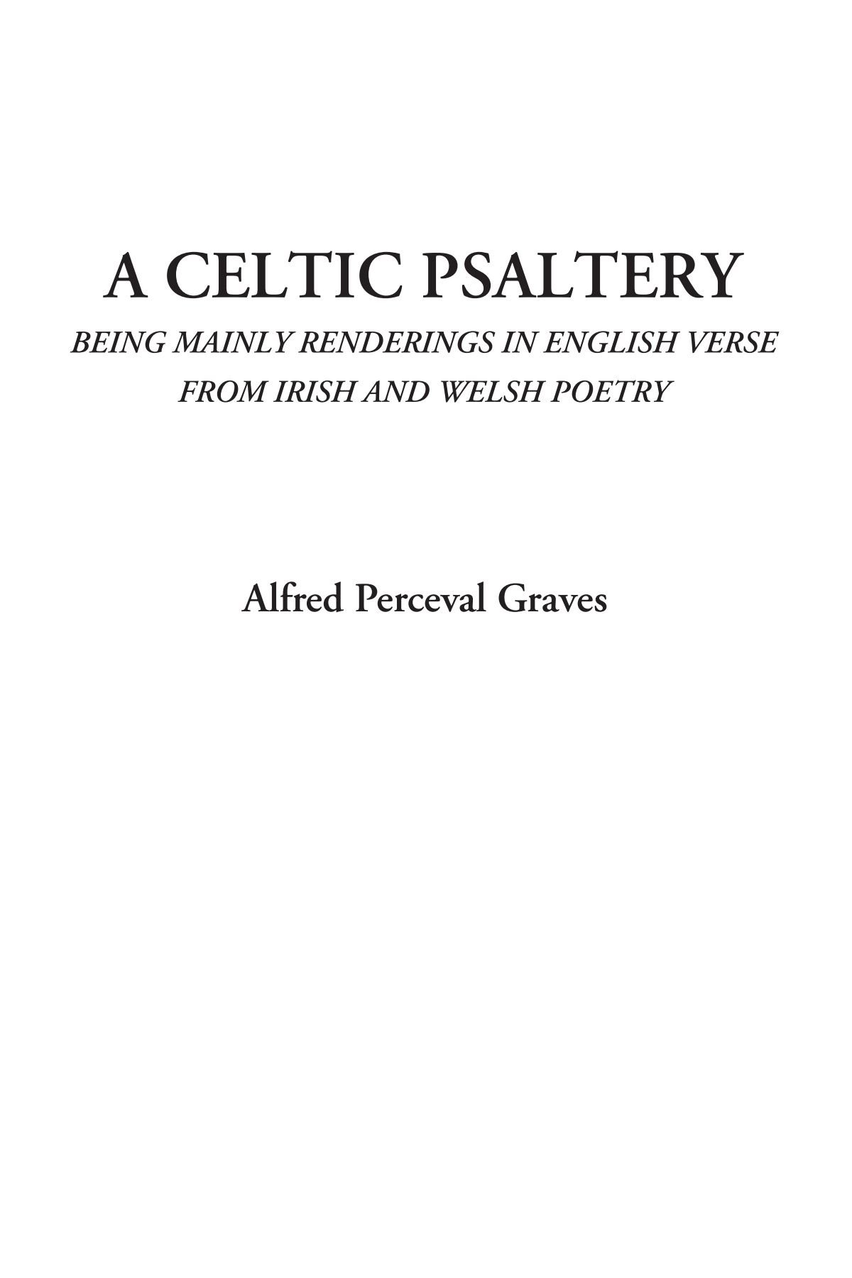 A Celtic Psaltery (Being Mainly Renderings in English Verse from Irish and Welsh Poetry) PDF