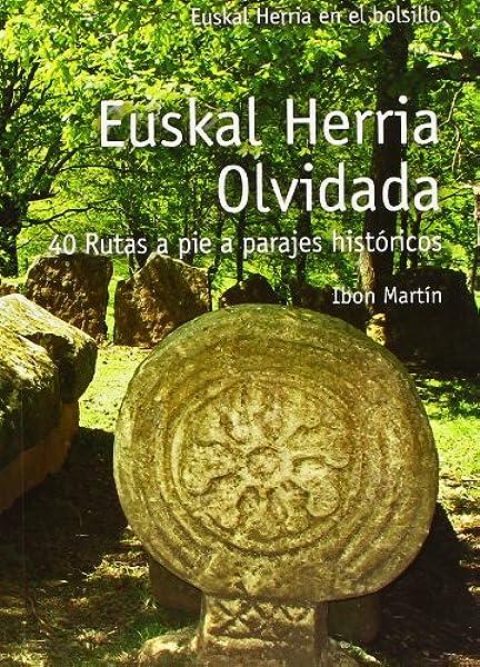 Euskal herria olvidada - 40 rutas a pie E.H. En El Bolsillo: Amazon.es: Martin, Ibon: Libros