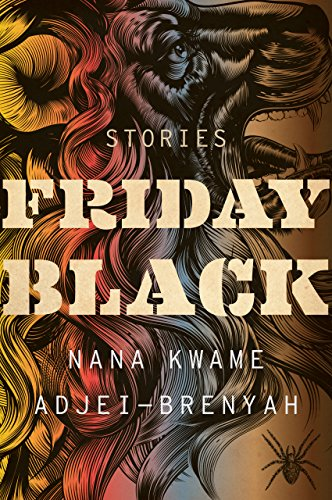 Friday black kindle edition by nana kwame adjei brenyah friday black kindle edition by nana kwame adjei brenyah literature fiction kindle ebooks amazon fandeluxe Image collections