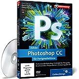 Adobe Photoshop CC für Fortgeschrittene - auch für CS6 geeignet