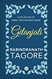 Gitanjali: A Collection of Nobel Prize Winning Poems (DELUXE EDITION)