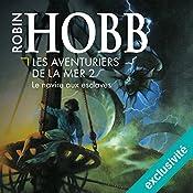 Le navire aux esclaves (Les aventuriers de la mer 2) | Robin Hobb