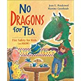 No Dragons For Tea;Fire Safety for Kids (and Dragons) (Dragon Safety Series)