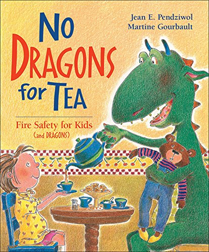 Fire Prevention Safety (No Dragons For Tea;Fire Safety for Kids (and Dragons) (Dragon Safety Series))