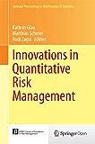 Innovations in Quantitative Risk Management: TU München, September 2013 (Springer Proceedings in Mathematics & Statistics Book 99)