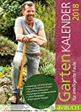 Gartenkalender 2018: für intelligente Faule (avBuch im Cadmos Verlag / im Cadmos Verlag)