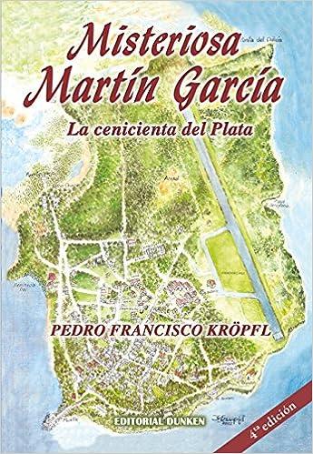 Amazon.com: Misteriosa Martín García. La cenicienta del ...