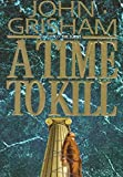 [A Time to Kill] (By: John Grisham) [published: November, 1993]