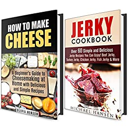 Homemade Cheese and Jerky Box Set: A Beginner's Guide with Recipes to Making Cheese and Jerky at Home (Homemade Jerky& Urban Homesteading) by [Hansen, Michael, Henson, Olivia]
