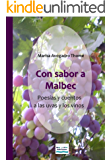 Con sabor a Malbec. Poesías y cuentos a las uvas y los vinos (Spanish Edition)