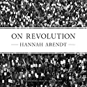 On Revolution Audiobook by Hannah Arendt Narrated by Tavia Gilbert